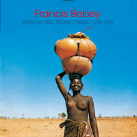 Francis Bebey / - African Electronic Music (1975-1982)
