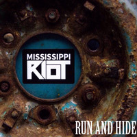 Mississippi Riot - Run and Hide
