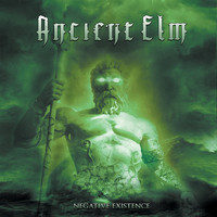 Ancient Elm - Negative Existence
