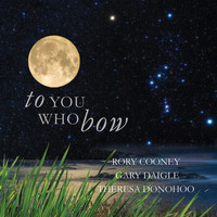 Rory Cooney / Gary Daigle / Theresa Donohoo - To You Who Bow