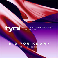 tyDi - Did You Know (Ft. London Thor) [Matt Fax Remix]