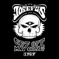 Josefus - Get Off My Case