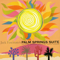 Jack Fascinato - Jack Fascinato's Palm Springs Suite