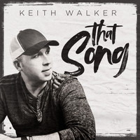 Keith Walker - That Song