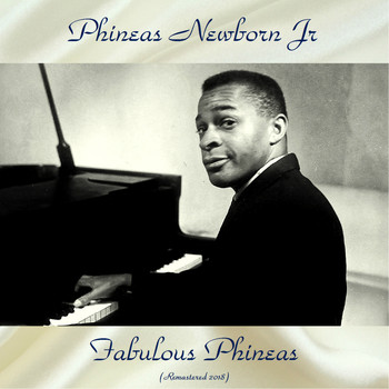 Phineas Newborn Jr. - Fabulous Phineas (Remastered 2018)