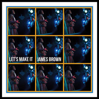 James Brown - Let's Make It