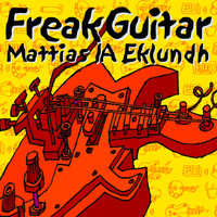 Mattias IA Eklundh - Freak Guitar