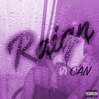 Can - Raign (Explicit)