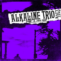 Alkaline Trio - Maybe I'll Catch Fire (Past Live) (Explicit)