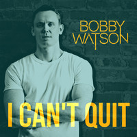 Bobby Watson - I Can't Quit