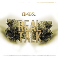 Bimbo - Real Talk