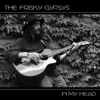 The Frisky Gypsys - In My Head