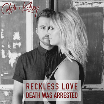 Reckless Love / Death Was Arrested