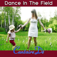 Cantaire Dé - Dance in the Field