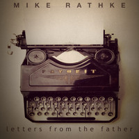 Mike Rathke - Letters from the Father (Acoustic)