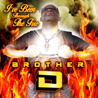 Brother D - I've Been Through the Fire