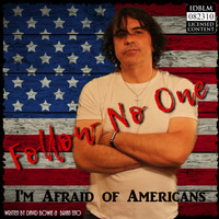 Follow No One - I'm Afraid of Americans