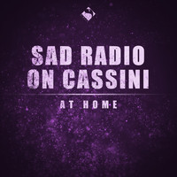 Sad Radio On Cassini - At Home