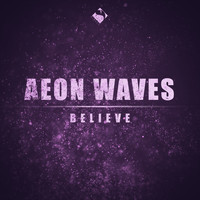 Aeon Waves - Believe (Chapter Two)