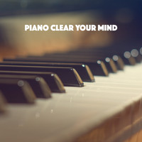 Musica Relajante, Relaxation and Reading and Study Music - Piano: Clear Your Mind