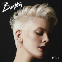 Betty Who - Betty, Pt. 1