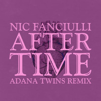 Nic Fanciulli - After Time (Adana Twins Remix)