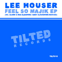 Lee Houser - Feel So Majik EP