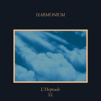 Harmonium - L'heptade XL (Remastered)