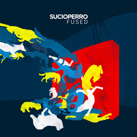 Sucioperro - Fused (Explicit)