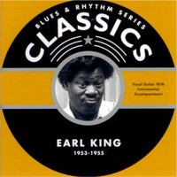 Earl King - Blues & Rhythm Series Classics 1953-1955