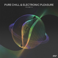 Various Artists - Pure Chill & Electronic Pleasure, Vol.10