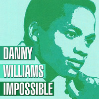 Danny Williams - Impossible