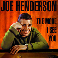 Joe Henderson - The More I See You