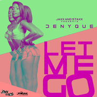 Denyque - Let Me Go