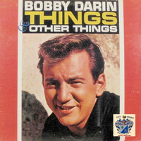 Bobby Darin - Things and Other Things
