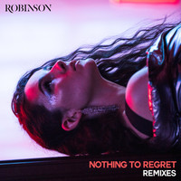 Robinson - Nothing to Regret (Remixes) (Explicit)