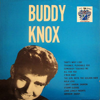Buddy Knox - That's Why I Cry