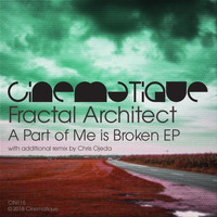 Fractal Architect - A Part Of Me Is Broken EP