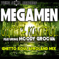 Megamen - Outta Kontrol (Ghetto Soul Afro Land Mix)