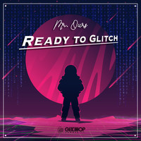 Mr. Ours - Ready To Glitch