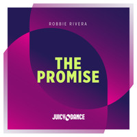 Robbie Rivera - The Promise