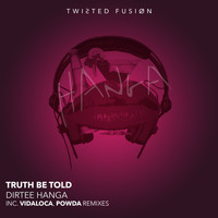 Truth Be Told - Dirtee Hanga