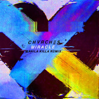 CHVRCHES - Miracle (Manila Killa Remix)
