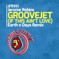 Jerome Robins - Groovejet (If This Ain't Love) (Earth n Days Remix)
