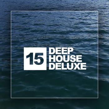Various Artists - Deep House Deluxe, Vol. 15