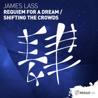 James Lass - Requiem for a Dream / Shifting The Crowds
