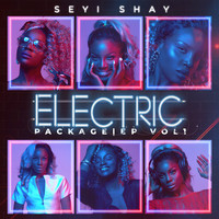 Seyi Shay / - Electric Package EP Vol.1