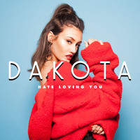 Dakota - Hate Loving You