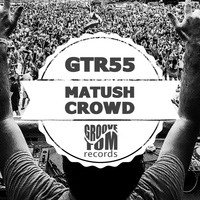 Matush - Crowd