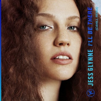 Jess Glynne - I'll Be There (Cahill Remix)